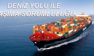 Uluslararası deniz yolu ile taşıma sorumluluğu